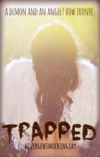 TRΔPPΣD [on нold] by -November-
