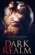 Dark Realm - I Lupi degli Elementi by lighthell