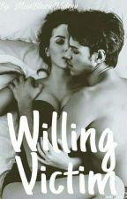 WILLING VICTIM by MissBlackWidow