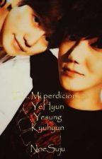 Tu... Mi perdicion - YeHyun - Yesung - Kyuhyun by Noejunye