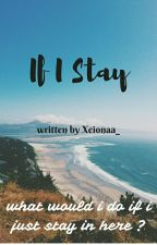 If I Stay [Revisi] by xeionaa_