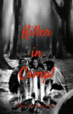 Killer in camp! by arthurlikespizza