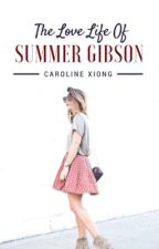 The Love Life of Summer Gibson  by ccarolxnee