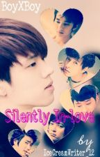 Silently In-love (Admirer [BoyXBoy]) by IceCreamWriter_12