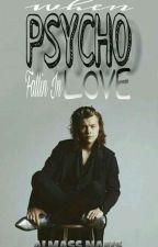 When Psycho Fallin in Love by AlmassJBiebz