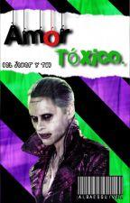 Amor Tóxico. (El Joker y Tú.) by albaesquivel