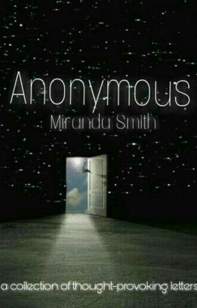Anonymous: A Collection Of Letters, Short Stories, Tags, And More by Octopus_Uprising