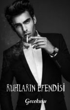 RUHLARIN EFENDİSİ by xGeceKusu