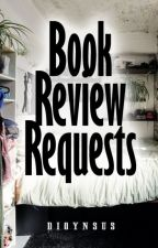 Book Review Requests! [CLOSED] by dioynsus