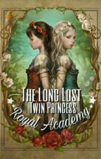Royal Academy: The Long Lost Twin Princess by RielheartTina