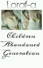 Дети брошенного поколения. by loraf-a