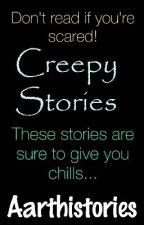 Creepy Stories by Aarthistories