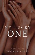 My Lucky One (EDITING) by YoonPrincess