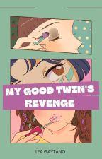 My Good Twin's Revenge by Ummammy