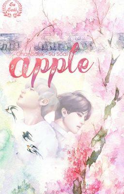 Đọc truyện [ChanBaek] Apple