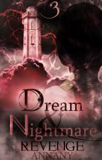 Dream and Nightmare: Revenge [Book Three] by Annany