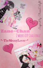 Zane~Chan One Shots by TheMeanyLover
