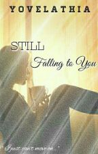 Still Falling To You by Yovelathia