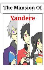 The Mansion Of Yandere [Yandere x Reader] by YandereMiko