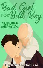 Bad Girl For Bad Boy by kucingberanaktiga