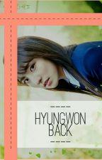 Hyungwon; Back by PenggemarOppaTampan