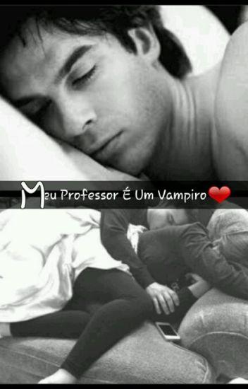 Meu Professor É Um Vampiro ❤
