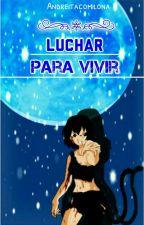 Luchar Para Vivir [Goku Y Milk] Pausada by Andreitacomilona