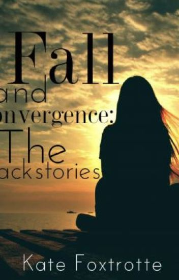 Fall and Convergence: The Backstories