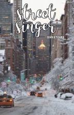 street singer by dvrietears