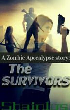 A Zombie Apocalypse Story: THE SURVIVORS by shainlys