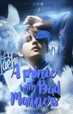 « Un príncipe... con malos modales » {Taehyung & Tú} by GirlinLuv2