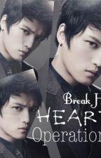 Break His Heart Operation by AiraMontgomery