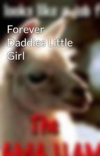 Forever Daddies Little Girl by newlywinged