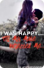 I was happy... till my mate rejected me. by dreambigNVRsayNVR