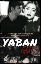 Yaban Gülü by PelininSinemi