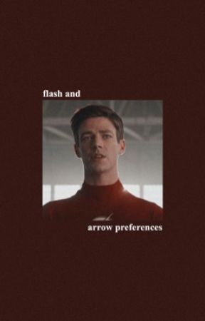 Flash & Arrow Preferences  by TheSpnMarvel