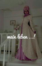 Mein Leben! by avsarkizii38