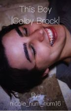 This Boy |Colby Brock| by nicole_num_num16