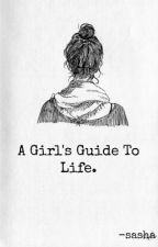 A Girls Guide To Life by anon134