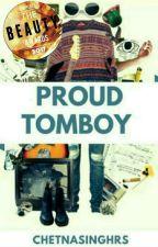 PROUD TOMBOY by ChetnaSinghRS