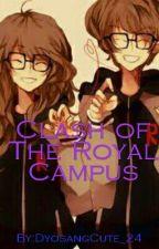Clash Of The Royal Campus  by LeianneJurado