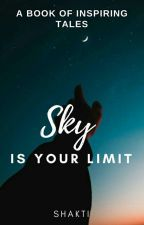 SKY is YOUR LIMIT (One Shots) by Shakti5555
