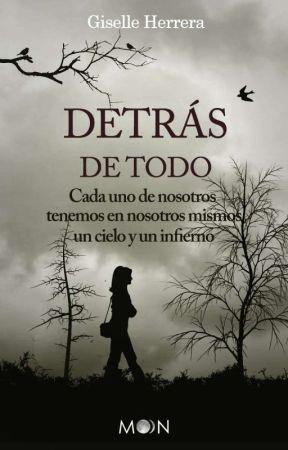 Detrás De Todo  by Giselle_Herrera