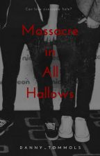 Massacre in All Hallows (Larry Stylinson) [One Shot] by Danny_TommoLS