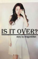 Is it over? by dragonkitten