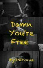Damn You're Free by 1Nirvana