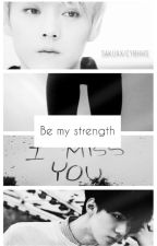 Be my strength | Hunhan by Sakuxx