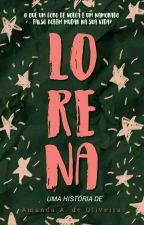 Lorena (EM REVISÃO) by wtfoca