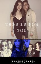 This Is For You (Laucy) by FakingCamren