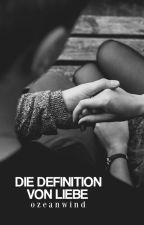 Die Definition von Liebe. | ✓ by achterbahnmaedchen